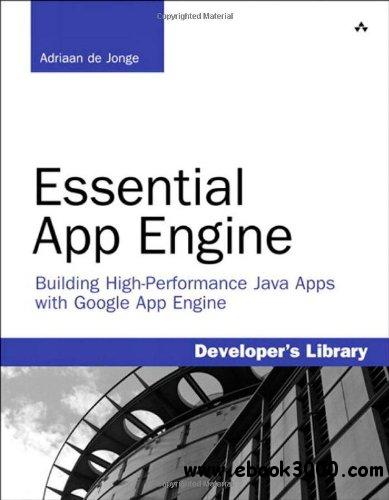 Essential App Engine: Building High-Performance Java Apps with Google App Engine free download