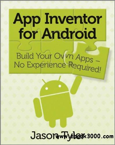 App Inventor for Android: Build Your Own Apps - No Experience Required! free download