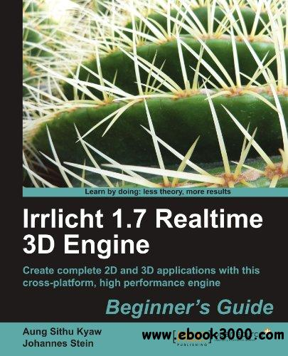 Irrlicht 1.7 Realtime 3D Engine Beginner's Guide free download