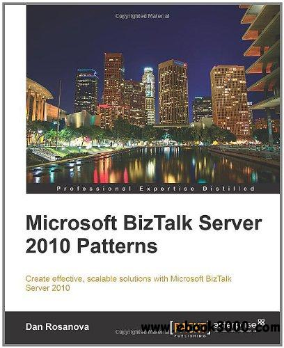 Microsoft BizTalk Server 2010 Patterns free download