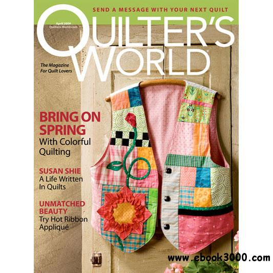 Quilter's World - April 2009 free download