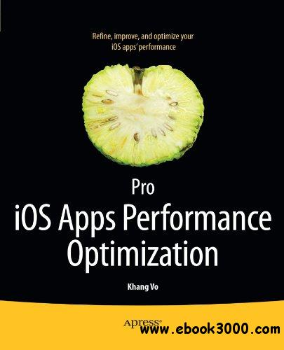 Pro iOS Apps Performance Optimization free download