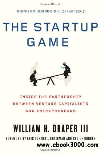 The Startup Game: Inside the Partnership between Venture Capitalists and Entrepreneurs free download