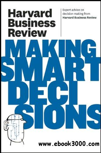 Harvard Business Review on Making Smart Decisions free download