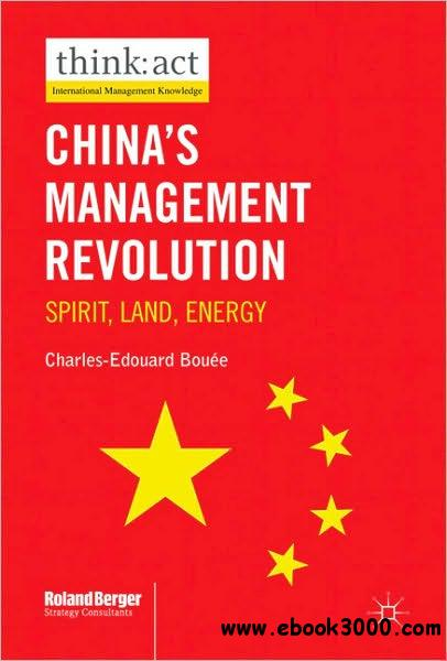 China's Management Revolution: Spirit, Land, Energy free download