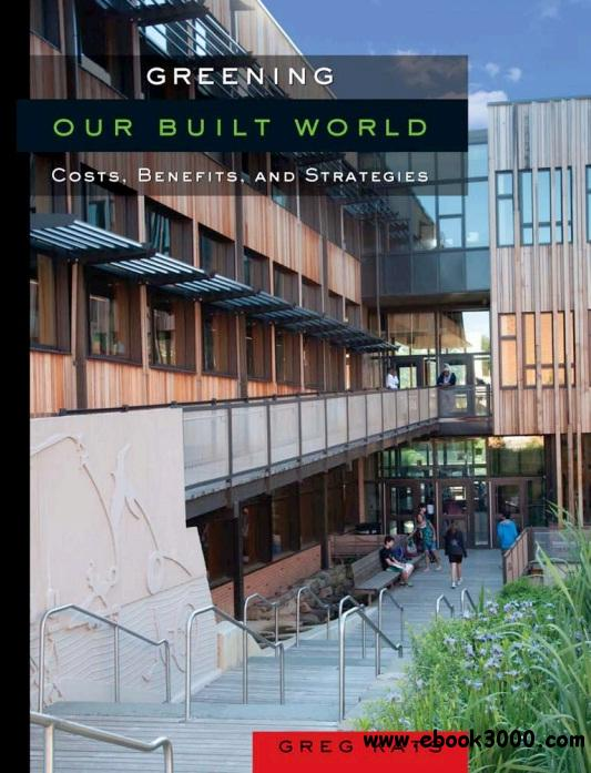 Greening Our Built World: Costs, Benefits, and Strategies free download