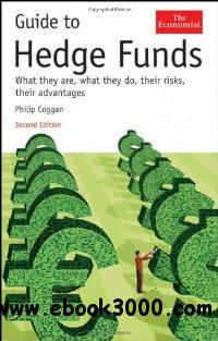 Guide to Hedge Funds: What They Are, What They Do, Their Risks, Their Advantages (The Economist) free download