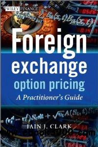 Foreign Exchange Option Pricing: A Practitioners Guide (The Wiley Finance Series) free download