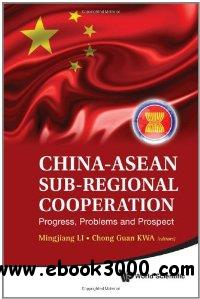 China-Asian Sub-Regional Cooperation: Progress, Problems, and Prospect free download
