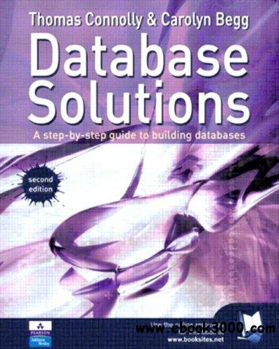 Database Solutions: A step by step guide to building databases free download