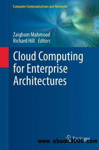 Cloud Computing for Enterprise Architectures free download
