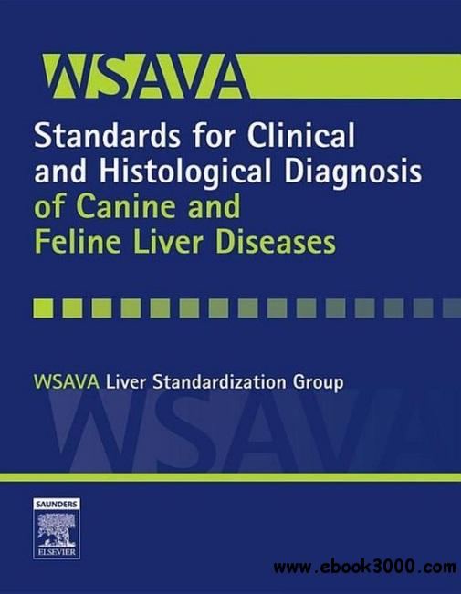 WSAVA Standards for Clinical and Histological Diagnosis of Canine and Feline Liver Diseases free download