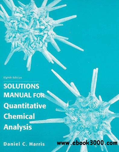 Solutions Manual For Quantitative Chemical Analysis free download