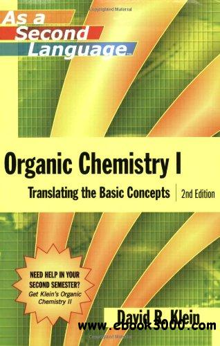 orgo chem as second language Free download organic chemistry as a second language - 1st semester topics  (3rd edition) written by david klein in pdf from chemistrycompk.