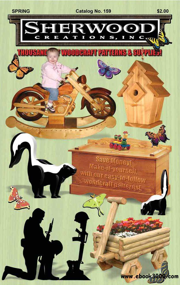 Sherwood Creations - Thousand of Woodcraft Patterns and Supplies Spring 2011 free download