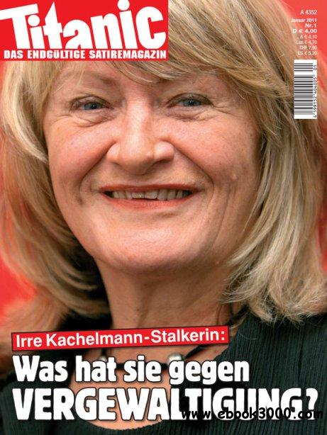 Titanic Das entgultige Satiremagazin Januar No 01 2011 free download