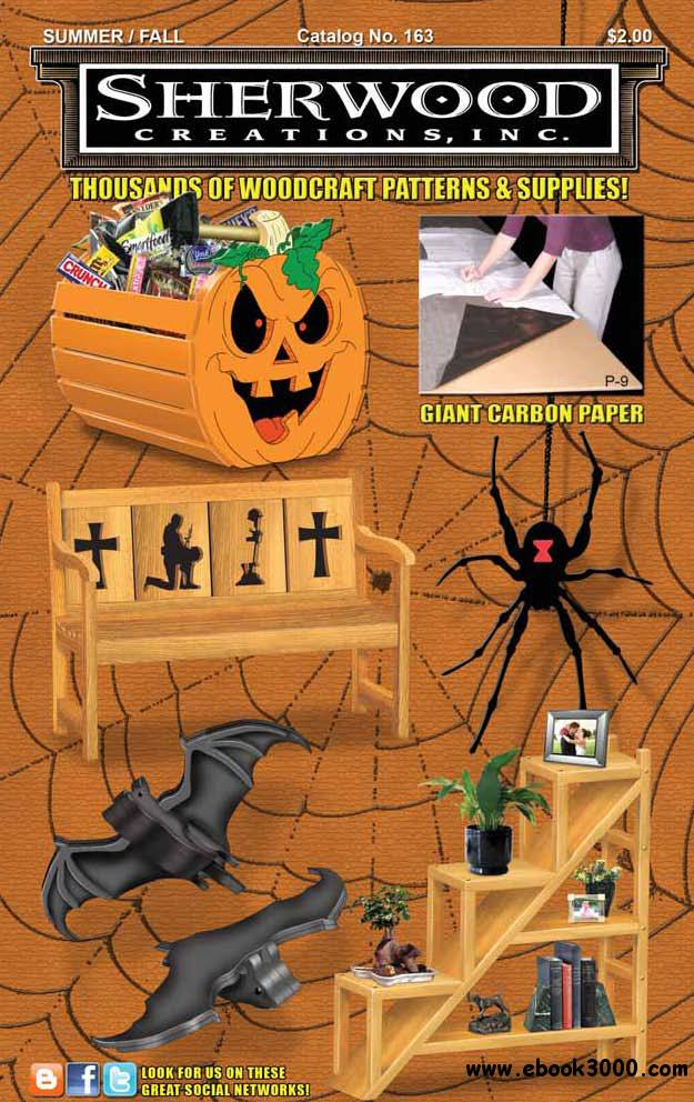 Sherwood Creations - Thousand of Woodcraft Patterns and Supplies Summer-Fall 2011 free download