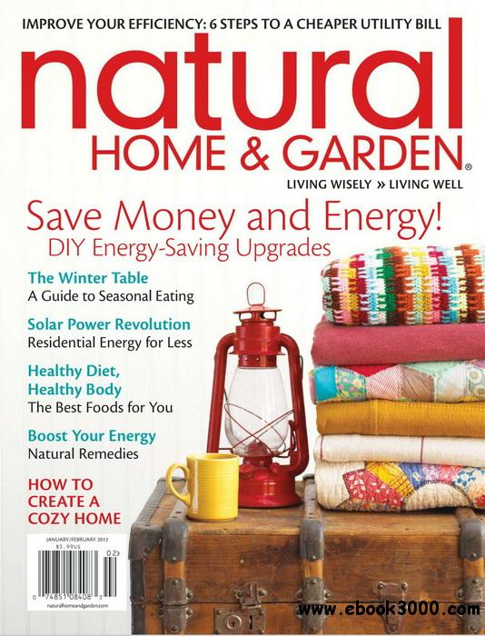 Natural Home & Garden - January / February 2012 free download