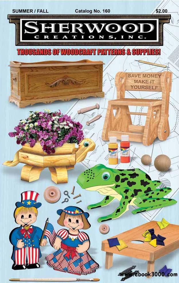 Sherwood Creations - Thousand of Woodcraft Patterns and Supplies Summer-Fall 2010 free download