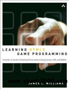 Learning HTML5 Game Programming: A Hands-on Guide to Building Online Games Using Canvas, SVG, and WebGL free download
