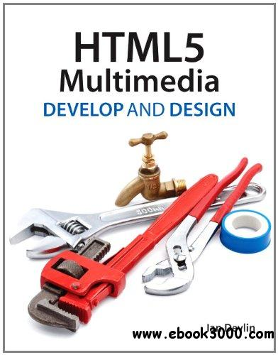 HTML5 Multimedia: Develop and Design free download