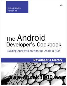 The Android Developer's Cookbook: Building Applications with the Android SDK free download