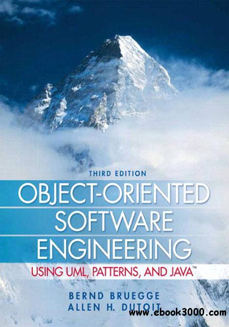 Object-Oriented Software Engineering Using UML, Patterns, and Java, 3rd Edition free download