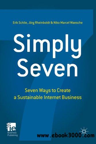 Simply Seven: Seven Ways to Create a Sustainable Internet Business free download