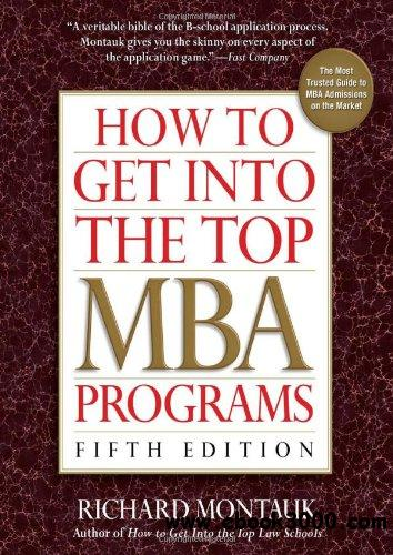 How to Get Into the Top MBA Programs, 5th Edition free download