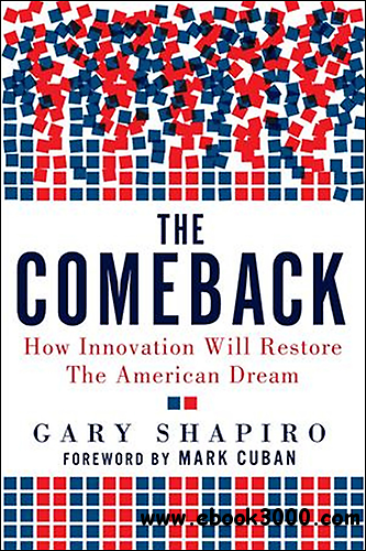 The Comeback: How Innovation Will Restore the American Dream free download