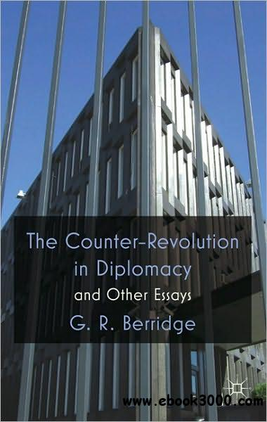 The Counter-Revolution in Diplomacy and Other Essays free download