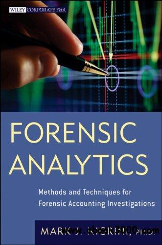Forensic Analytics: Methods and Techniques for Forensic Accounting Investigations free download