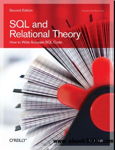 SQL and Relational Theory: How to Write Accurate SQL Code free download