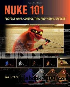 Nuke 101: Professional Compositing and Visual Effects free download