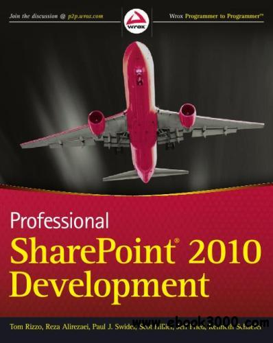 Professional SharePoint 2010 Development (Wrox Programmer to Programmer) free download