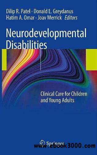 Neurodevelopmental Disabilities: Clinical Care for Children and Young Adults free download