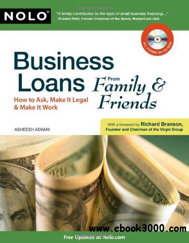 Business Loans from Family & Friends: How to Ask, Make It Legal & Make It Work free download