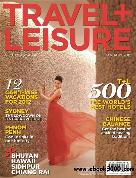 Travel + Leisure Southeast Asia - January 2012 free download