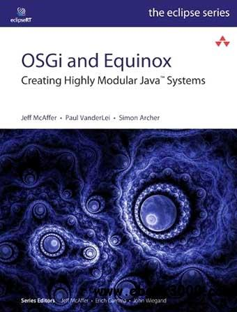 OSGi and Equinox: Creating Highly Modular Java Systems free download