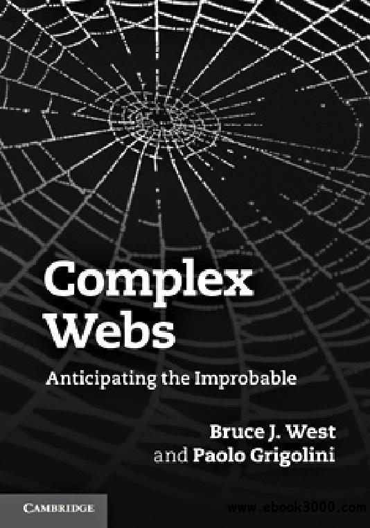 Complex Webs: Anticipating the Improbable free download
