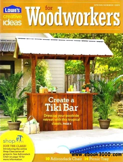 Lowe's Creative Ideas For Woodworkers - Spring 2009 free download