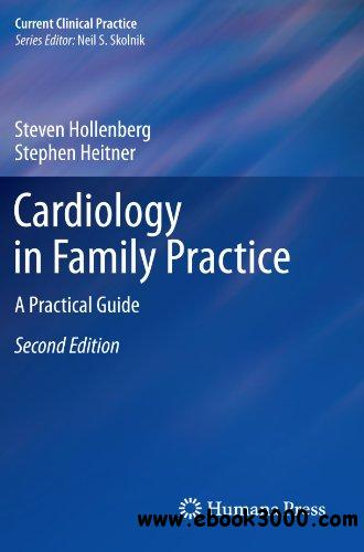 Cardiology in Family Practice: A Practical Guide, 2nd Edition free download