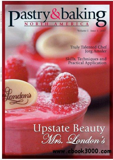 Pastry & Baking Magazine - Volume 1, Issue 1 2007 (North America) free download