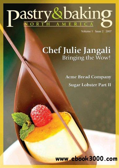 Pastry & Baking Magazine - Volume 1, Issue 2 2007 (North America) free download