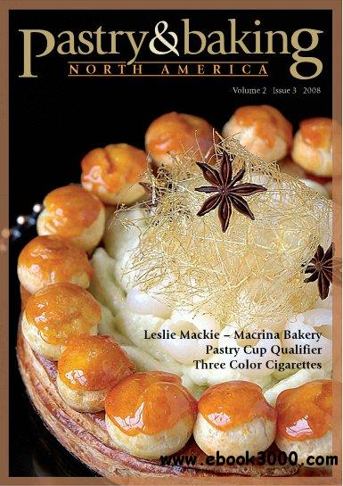 Pastry & Baking Magazine - Volume 2, Issue 3 2008 (North America) free download