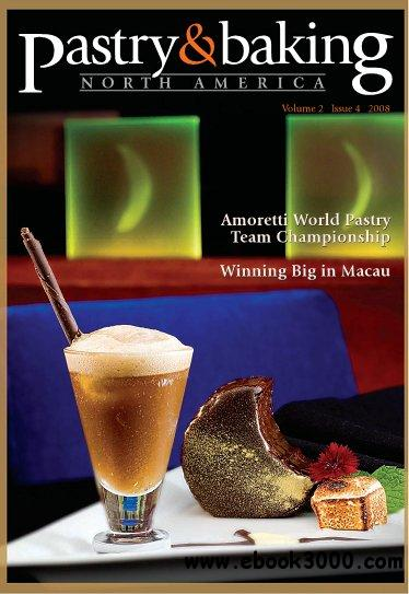Pastry & Baking Magazine - Volume 2, Issue 4 2008 (North America) free download