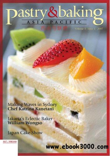 Pastry & Baking Magazine - Volume 3, Issue 1 2007 (Asia Pacific) free download
