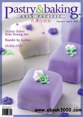 Pastry & Baking Magazine - Volume 3, Issue 4 2007 (Asia Pacific) free download