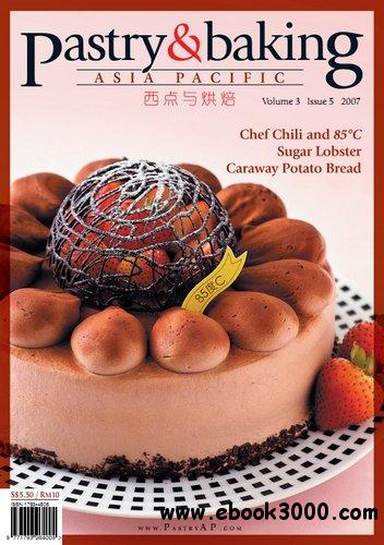 Pastry & Baking Magazine - Volume 3, Issue 5 2007 (Asia Pacific) free download