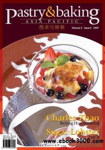 Pastry & Baking Magazine - Volume 3, Issue 6 2007 (Asia Pacific) free download